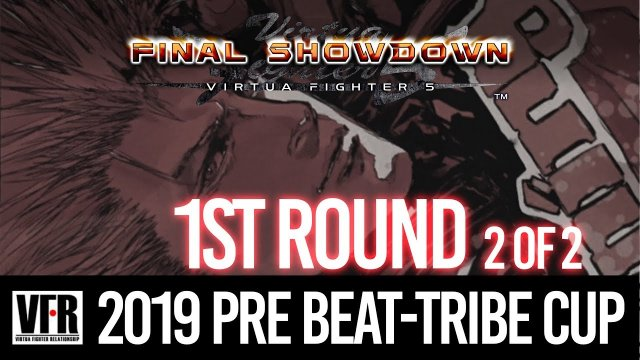 2019 Pre Beat-Tribe Cup - 1st Round (Part 2) | Virtua Fighter 5 Final Showdown