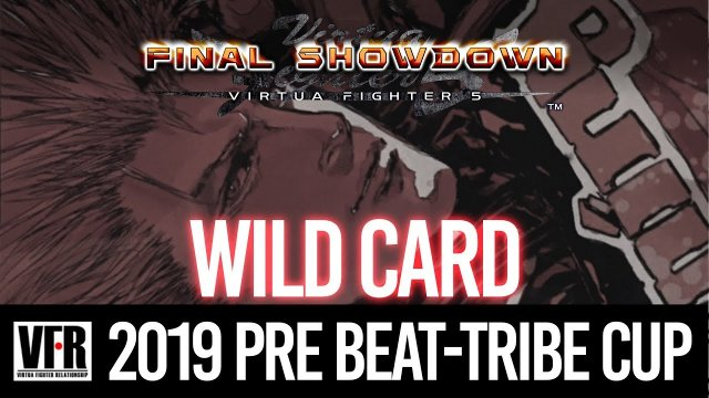 2019 Pre Beat-Tribe Cup - Wild Card | Virtua Fighter 5 Final Showdown