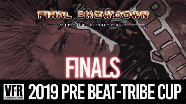 2019 Pre Beat-Tribe Cup - Finals | Virtua Fighter 5 Final Showdown