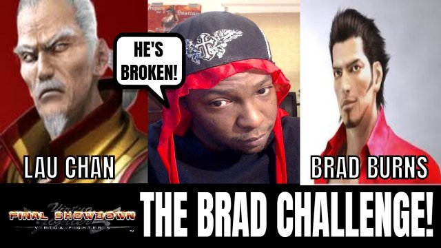VF5FS- THE BRAD CHALLENGE! (Virtua Fighter 5: Final Showdow)- Lau Chan Matches, FGC & Rant.