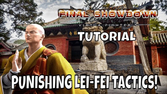 VF5FS- PUNISHING LEI-FEI TUTORIAL! (Virtua Fighter 5: Final Showdown)- Lau & Pai Chan Gameplay, FGC.