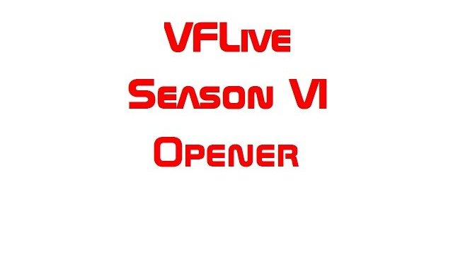 VFLive Season VI Opener 60 FPS WGoogle Chrome