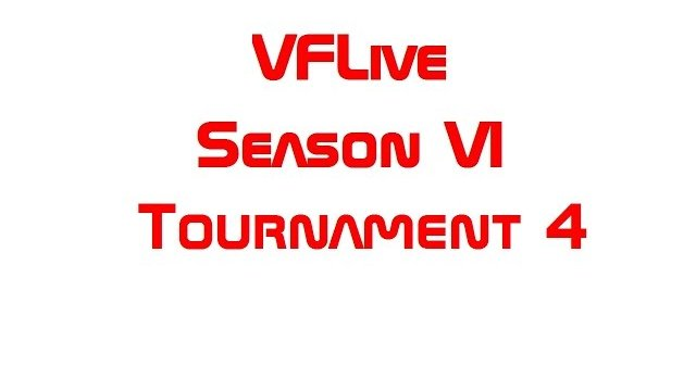 VFLive Season VI, Tournament 4 Round Robin (60 FPS w/Google Chrome)