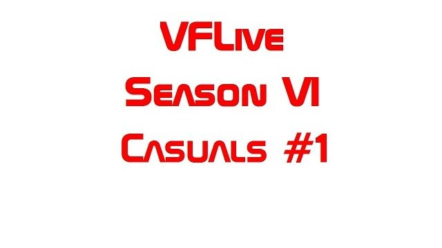 VFLive Season VI. Casuals #1 (60 FPS w/Google Chrome)