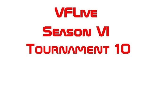VFLive: Season VI, Tournament 10 Round Robin (60 FPS)