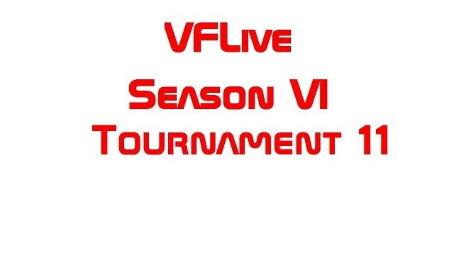 VFLive: Season VI, Tournament 11 (60 FPS)